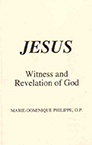 Jesus, Witness and Revelation of God, de Marie-Dominique Philippe